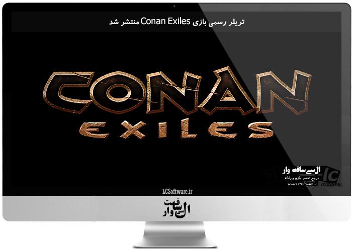تریلر رسمی بازی Conan Exiles منتشر شد