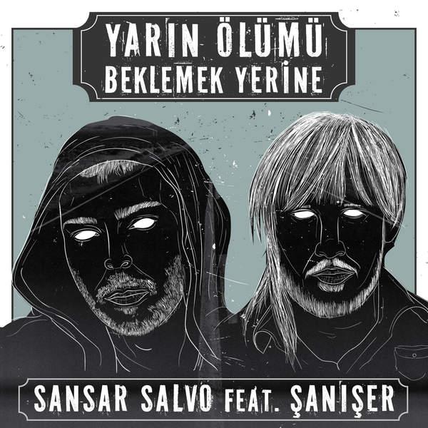 http://s7.picofile.com/file/8236513168/Sansar_Salvo_Ft_Saniser_Yarin_Olumu_Beklemek_Yerine.jpeg