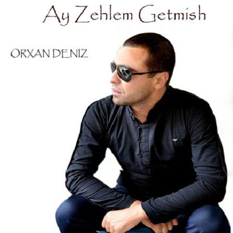 Orxan Deniz - Ay Zehlem Getmis