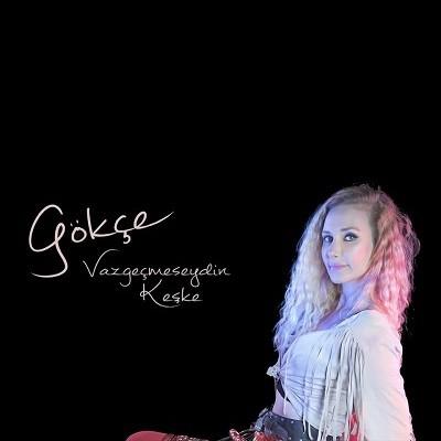 http://s7.picofile.com/file/8238243284/Gokce_Vazgecmeseydin_Keske.jpg