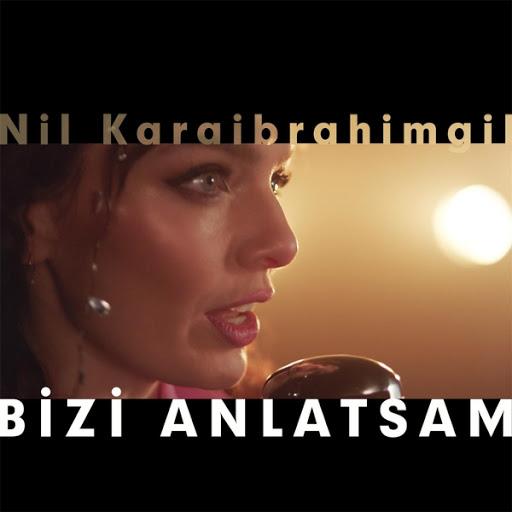 http://s7.picofile.com/file/8238452168/Nil_Karaibrahimgil_Bizi_Anlatsam_2016_Single.jpg