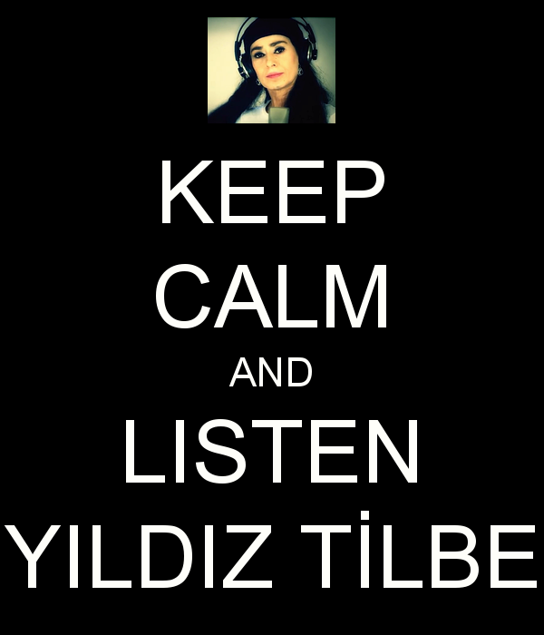 http://s7.picofile.com/file/8238954242/keep_calm_and_listen_yildiz_tilbe_1.png
