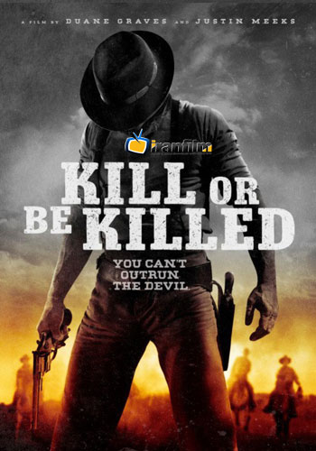 دانلود فیلم Kill or Be Killed