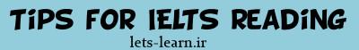 نکاتی برای موفقیت در IELTS Reading
