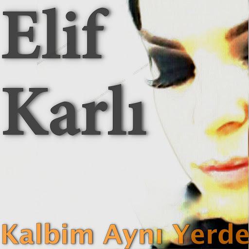 http://s7.picofile.com/file/8247512234/Elif_Karl%C4%B1_Kalbim_Ayn%C4%B1_Yerde_2016_Single.jpg