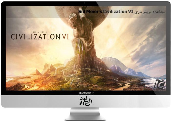 مشاهده تریلر بازی Sid Meier's Civilization VI