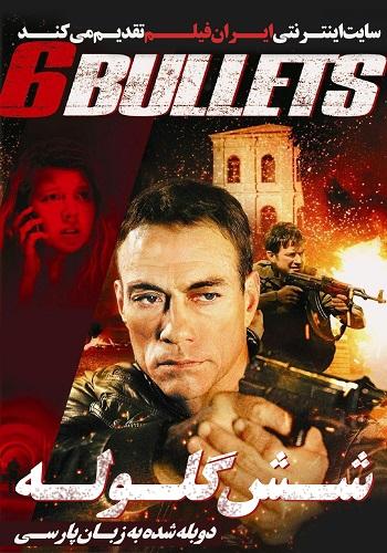 دانلود فیلم ۶Bullets دوبله فارسی