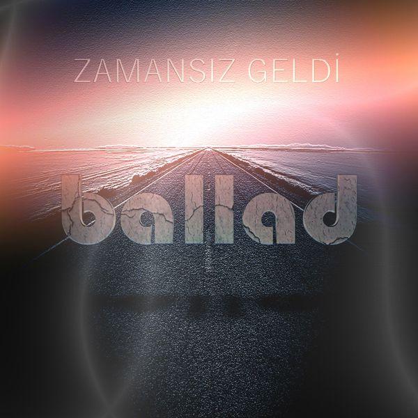 http://s7.picofile.com/file/8253676684/Ballad_Zamansiz_Geldi_2016_.jpg