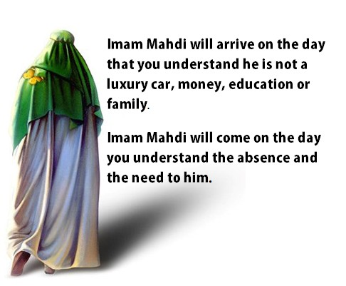 -when The Twelfth Imam (Imam Mahdi) would come-when Imam Mahdi would come-when the twelfth imam would come-please come earlier-When he would come-when he comes-the arrival of the twelfth imam