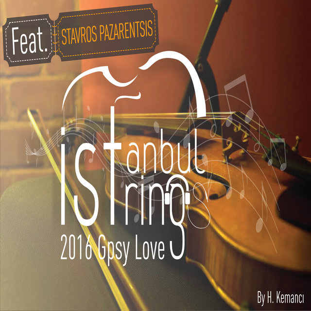 http://s7.picofile.com/file/8258373850/istanbul_Strings_Gypsy_Love_feat_Stavros_Pazarentsis_2016_.jpg