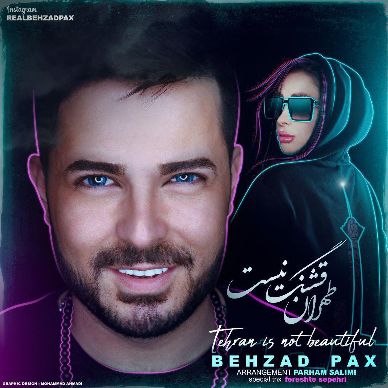 دانلود آهنگ جدید بهزاد پکس به نام طهران قشنگ نیست