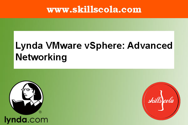 Lynda VMware vSphere: Advanced Networking
