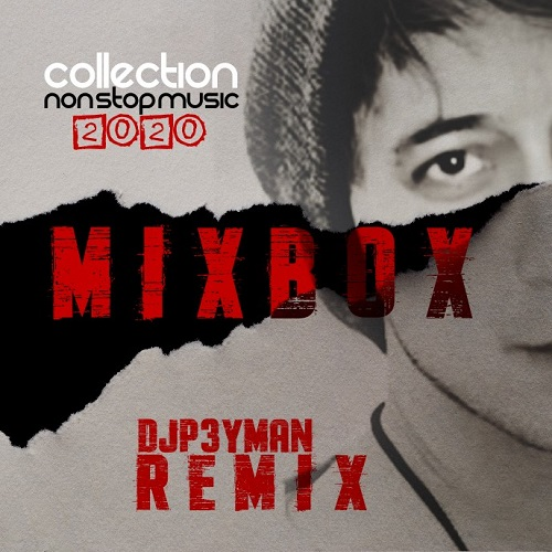 MiXBOX vol.4 Remix By DJP3YMAN