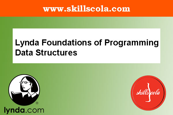 Lynda Foundations of Programming Data Structures